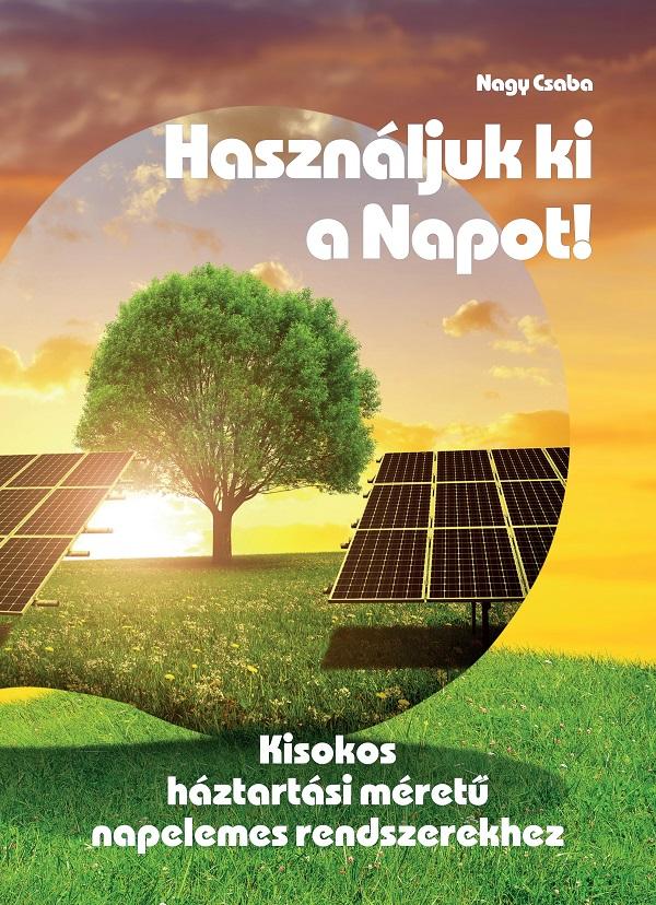 Használjuk ki a napot! - Kisokos háztartási méretű napelemes rendszerekhez
