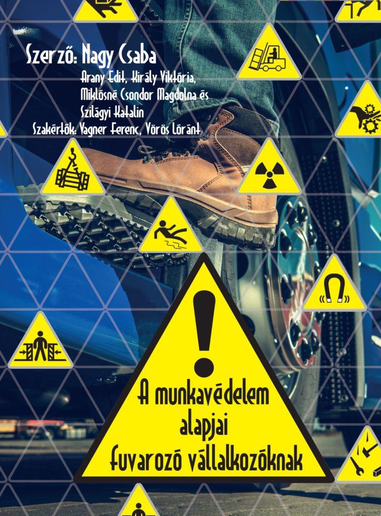 A munkavédelem alapjai a fuvarozó vállalkozóknak kiadvány címlapja